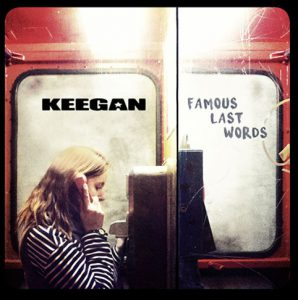 KEEGAN Famous Last Words cover